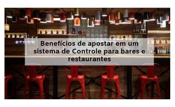 Benefícios de Apostar em um Sistema Para Bares e Restaurantes